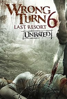 Wrong Turn 6 - Last Resort (2014)